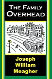 The Family Overhead, Joseph William Meagher, 1410789632
