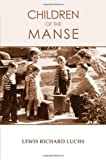 Children of the Manse, Lewis Luchs, 0578035235