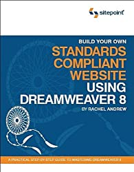 Build Your Own Standards Compliant Website With Dreamweaver 8
