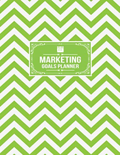 Campaign Planner - Marketing Goals Planner: Marketing Campaign Goals And Strategy Planner Notebook