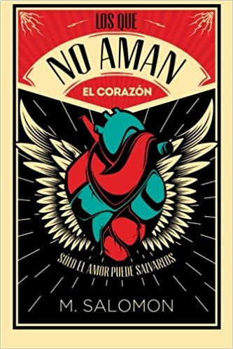 Amazon.com: Los que no aman - El corazon (Libro 1) (Volume 1) (Spanish Edition) (9781534768703): M Salomon: Books