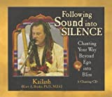 img - for Following Sound Into Silence: Chanting Your Way Beyond Ego into Bliss [CD] [2008] (Author) Kurt (Kailash) A. Bruder Ph.D. M.Ed. book / textbook / text book