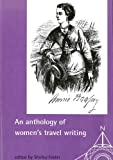 An Anthology of Women's Travel Writing, Shirley Foster and Sara Mills, 0719050189