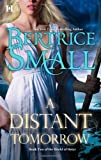 A Distant Tomorrow, Bertrice Small, 0373776527