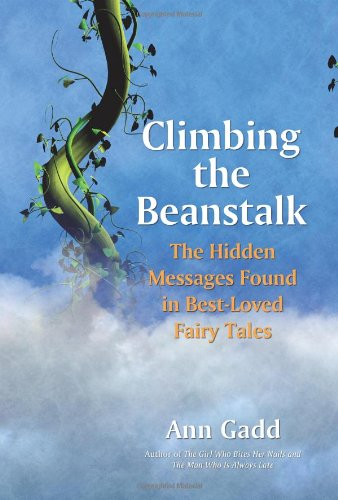 Download Climbing the Beanstalk: The Hidden Messages Found in Best-Loved Fairy Tales pdf epub