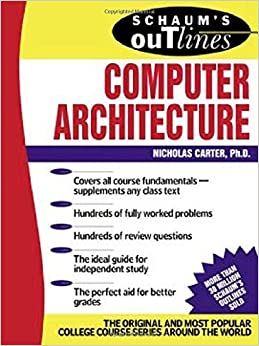 Schaum's Outline of Computer Architecture (Schaum's Outline Series) by Carter, Nick (2002)