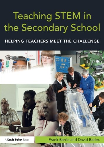 Teaching STEM in the Secondary School (David Fulton Books)