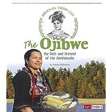 The Ojibwe (American Indian Life)