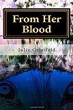 From Her Blood, Julie Geistfeld, 149472734X
