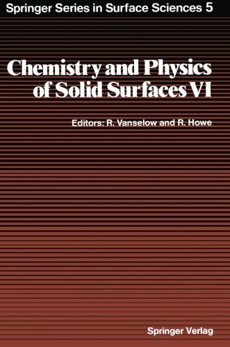 Chemistry and Physics of Solid Surfaces VI (Springer Series in Surface Sciences)