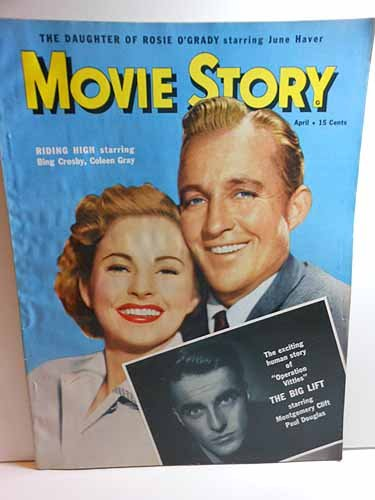 Movie Story Magazine, April 1950, RIDING HIGH, Bing Crosby, Colleen Gray on Cover Articles: the BIG LIFT, Montgomery Clift, Paul Douglas; DAUGHTER of ROSIE O'GRADY, June Haver