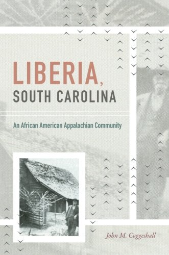Liberia, South Carolina: An African American Appalachian Community