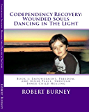 Codependency Recovery: Wounded Souls Dancing in The Light