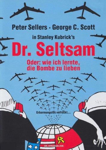 Dr. Seltsam oder: Wie ich lernte, die Bombe zu lieben Film