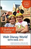 The Unofficial Guide to Walt Disney World with Kids 2013 (Unofficial Guides) by Sehlinger, Bob Published by Wiley 9th (ninth) edition (2012) Paperback