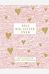 Best Big Sister Ever: Sketchbook and Notebook for Writing, Drawing, Doodling and Sketching Paperback