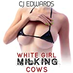 White Girl Milking Cows: Blacked in Barbados, Book 6 | C J Edwards