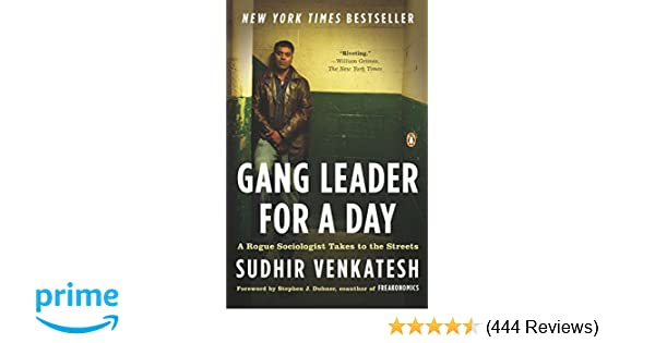 Gang Leader for a Day: A Rogue Sociologist Takes to the