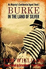 Burke in the Land of Silver (His Majesty's Confidential Agent) Paperback