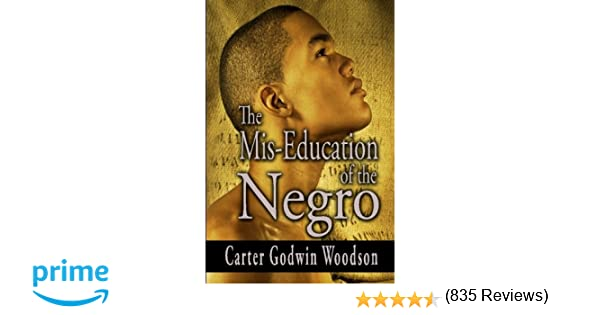 The Mis-Education of the Negro: Carter Godwin Woodson ...