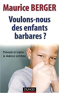 vignette de 'Voulons-nous des enfants barbares? (Maurice Berger)'