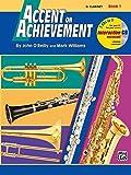 Accent On Achievement, Book 1 (Eb-Alt Sax): Die Band-Methode zur Förderung von Kreativität und Musikalität