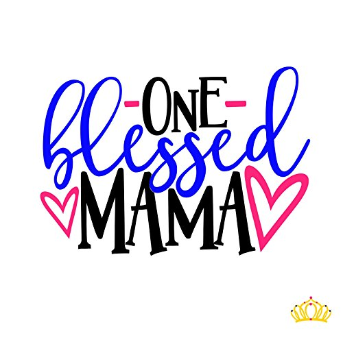 One Blessed Mama Vinyl Decal for Mom - Sticker for Car, Yeti Cup, or Laptop 3