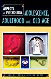 Adolescence, Adulthood and Old Age, McIlveen, Rob and Gross, Richard D., 0340748966