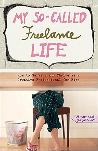03a4a89eda7 My So-Called Freelance Life: Michelle Goodman: 9781580052597: Amazon ...