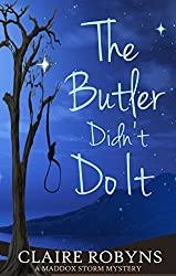 The Butler Didn't Do It (A Maddox Storm Mystery Book 2)