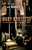Baby Brother, Noire and 50 Cent, 1416532021