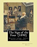 Image of The Sign of the Four  (1890)  By: Arthur Conan Doyle: Mystery novel,  Series Sherlock Holmes.