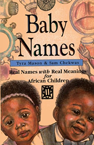 Books : Baby Names: Real Names with Real Meanings for African Childen