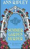 Summer Garden Murder, Ann Ripley, 0758208189