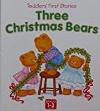 Three Christmas Bears, Linda Worrall, 1858547474