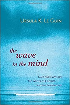 >>FREE>> The Wave In The Mind: Talks And Essays On The Writer, The Reader, And The Imagination. restored Beauty supports dominio Erzieher Mientras