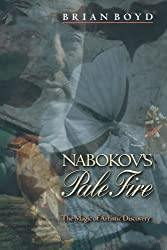 """Nabokov's """"Pale Fire"""": The Magic of Artistic Discovery"""