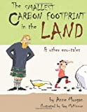 The Smallest Carbon Footprint in the Land and Other Eco-Tales, Anne Morgan, 1922120235
