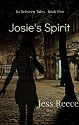 Josie's Spirit (In Between Tales Book 5)
