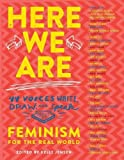 img - for Here We Are: Feminism for the Real World book / textbook / text book