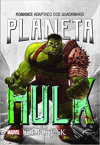 Amazon.com: Planeta Hulk (9788542815047): Greg Pak: Books