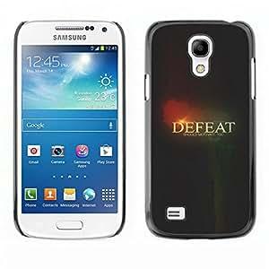 All Phone Most Case / Oferta Especial Duro Teléfono Inteligente PC Cáscara Funda Cubierta de proteccion Caso / Hard Case Samsung Galaxy S4 Mini i9190 // DEFEATED