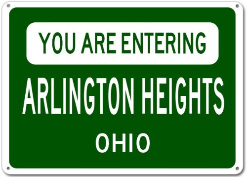 You Are Entering ARLINGTON HEIGHTS, OHIO City Sign - Heavy Duty - 12