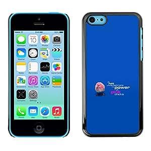 // PHONE CASE GIFT // Duro Estuche protector PC Cáscara Plástico Carcasa Funda Hard Protective Case for iPhone 5C / Pink Chicks - Funny /