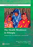 The Health Workforce in Ethiopia: Addressing the Remaining Challenges (World Bank Studies)