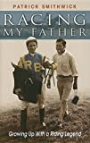 Racing My Father, Patrick Smithwick, 1581501404
