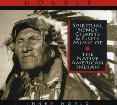 - Spiritual Songs, Chants & Flute Music Of The Native American Indian