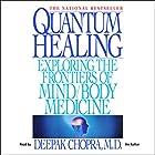 Quantum Healing Hörbuch von Deepak Chopra Gesprochen von: Deepak Chopra