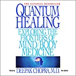 Quantum Healing | Deepak Chopra, MD