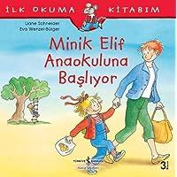 Minik Elif Anaokuluna Başlıyor: İlk Okuma Kitabım